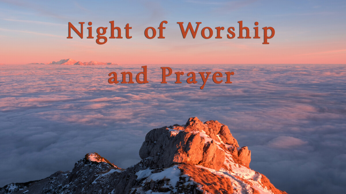 Fellowship, Worship and Prayer night