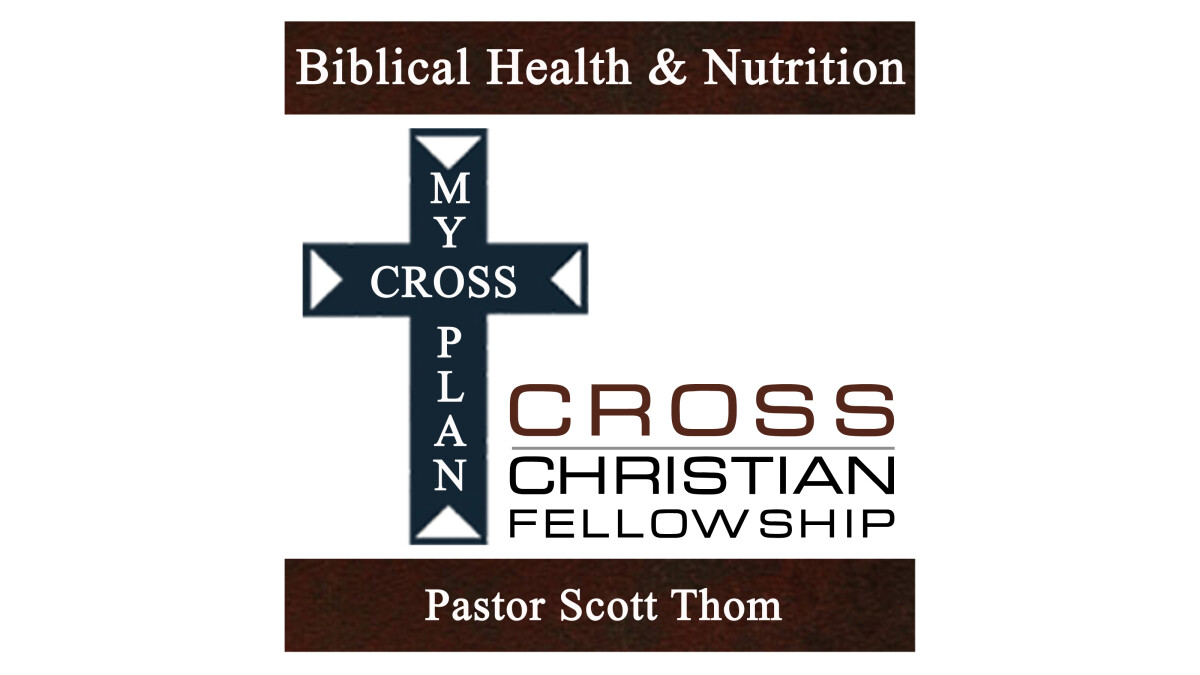 My CROSS Plan - Biblical Health & Nutrition